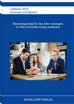 Leitfaden 2019 Vorsorge und Steuern von Schallöhr,  Knut M