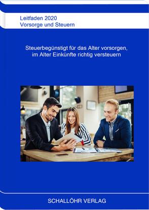 Leitfaden 2020 Vorsorge und Steuern von Schallöhr,  Knut M