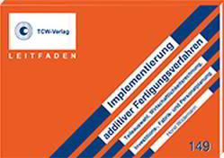 Leitfaden 3D Druck – Implementierung additiver Fertigungsverfahren von Wildemann,  Horst