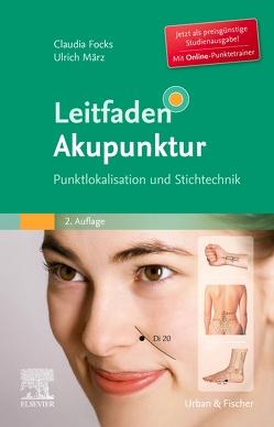 Leitfaden Akupunktur StA von Focks,  Claudia, Hosbach,  Ingolf, März,  Ulrich