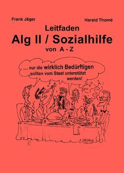 Leitfaden Alg II / Sozialhilfe von A-Z von Jäger,  Frank, Thomé,  Harald