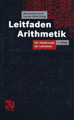 Leitfaden Arithmetik von Gorski,  Hans-Joachim, Müller-Philipp,  Susanne