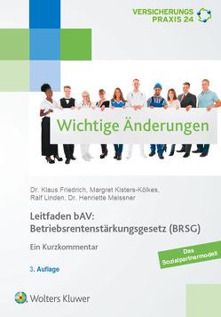Leitfaden bAV: Betriebsrentenstärkungsgesetz (BRSG) von Friedrich,  Klaus, Kisters-Kölkes,  Margret, Linden,  Ralf, Meissner,  Henriette