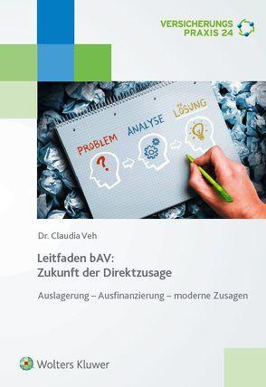 Leitfaden bAV: Zukunft der Direktzusage von Veh,  Claudia