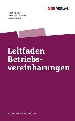 Leitfaden Betriebsvereinbarungen von Achitz,  Bernhard, Fritsch,  Clara, Haslinger,  Susanne, Müller,  Martin