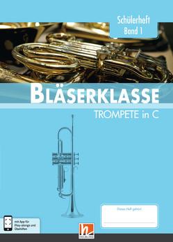Leitfaden Bläserklasse. Schülerheft Band 1 – Trompete von Ernst,  Klaus, Holzinger,  Jens, Jandl,  Manuel, Scheider,  Dominik, Sommer,  Bernhard