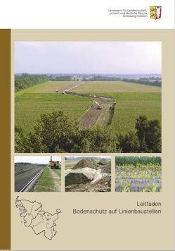 Leitfaden Bodenschutz auf Linienbaustellen von Bädjer,  Nicole