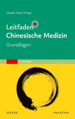 Leitfaden Chinesische Medizin – Grundlagen von Focks,  Claudia