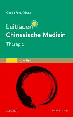 Leitfaden Chinesische Medizin – Therapie von Focks,  Claudia