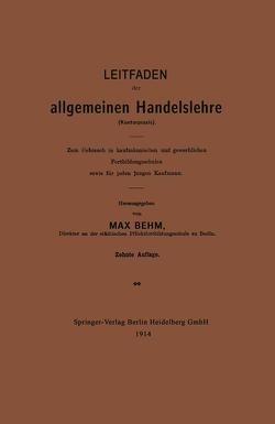 Leitfaden der allgemeinen Handelslehre (Kontorpraxis) von Behm,  Max