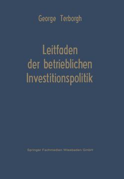 Leitfaden der betrieblichen Investitionspolitik von Terborgh,  George Willard