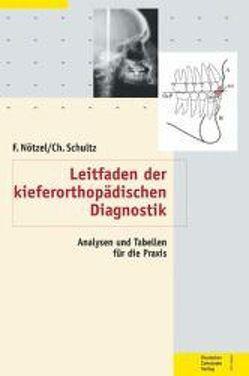 Leitfaden der kieferorthopädischen Diagnostik von Nötzel,  Frank, Schultz,  Christian