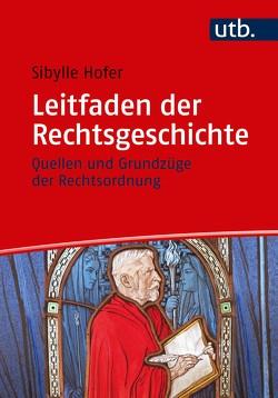 Leitfaden der Rechtsgeschichte von Hofer,  Sibylle