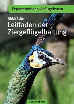 Leitfaden der Ziergeflügelhaltung von Reber,  Ulrich