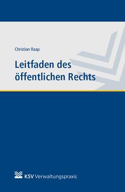 Leitfaden des öffentlichen Rechts von Raap,  Christian