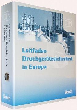 Leitfaden Druckgerätesicherheit in Europa von Hanschke,  G., Kraft,  H., Krämer,  M., Mussmann,  J., Wohnsland,  F.