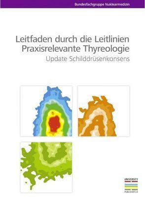 Leitfaden durch die Leitlinien – Praxisrelevante Thyreologie von Leitha,  Thomas