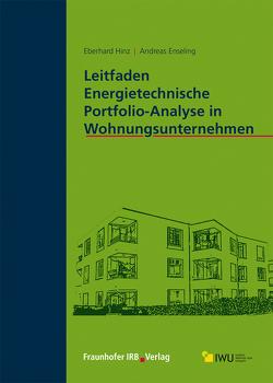 Leitfaden Energietechnische Portfolio-Analyse in Wohnungsunternehmen. von Enseling,  Andreas, Hinz,  Eberhard