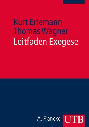 Leitfaden Exegese von Erlemann,  Kurt, Wagner,  Thomas