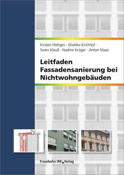 Leitfaden Fassadensanierung bei Nichtwohngebäuden. von Höttges,  Kirsten, Kirchhof,  Wiebke, Klauß,  Swen, Krüger,  Nadine, Maas,  Anton
