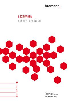 Leitfaden Freies Lektorat von Verband der Freien Lektorinnen und Lektoren e.V.