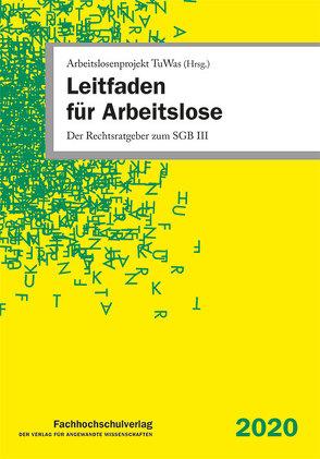 Leitfaden für Arbeitslose von Arbeitslosenprojekt TuWas, Hammer,  Andreas, Stascheit,  Ulrich, Steinmeyer,  Horst, Winkler,  Ute