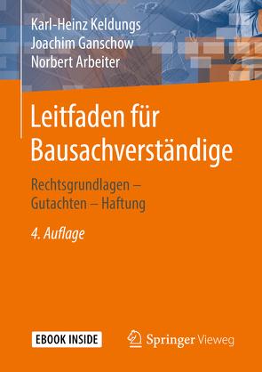 Leitfaden für Bausachverständige von Arbeiter,  Norbert, Ganschow,  Joachim, Keldungs,  Karl-Heinz