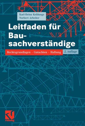 Leitfaden für Bausachverständige von Arbeiter,  Norbert, Keldungs,  Karl-Heinz