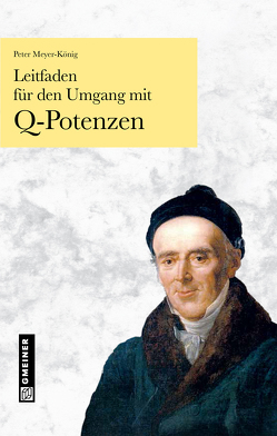 Leitfaden für den Umgang mit Q-Potenzen von Meyer-König,  Peter