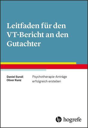 Leitfaden für den VT-Bericht an den Gutachter von Kunz,  Oliver, Surall,  Daniel