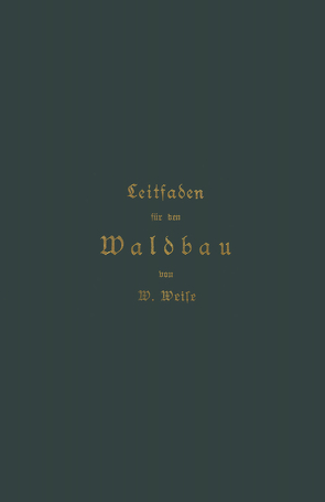 Leitfaden für den Waldbau von Weise,  Werner
