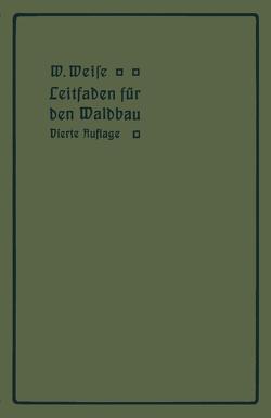 Leitfaden für den Waldbau von Weise,  W.