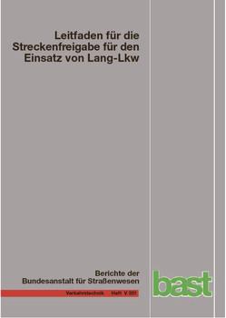 Leitfaden für die Streckenfreigabe für den Einsatz von Lang-Lkw von Förg,  Armin, Lippold,  Christian, Schemmel,  Alexander, Süßmann,  Alexander