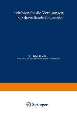 Leitfaden für die Vorlesungen über darstellende Geometrie von Mueller,  Reinhold