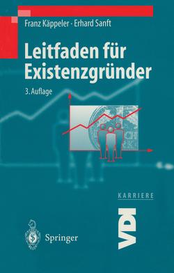 Leitfaden für Existenzgründer von Käppeler,  Franz, Sanft,  Erhard