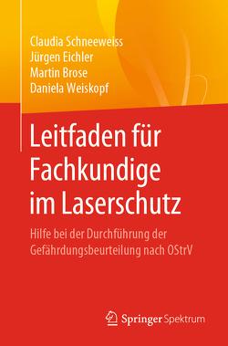 Leitfaden für fachkundige Personen im Laserschutz von Brose,  Martin, Eichler,  Jürgen, Schneeweiss,  Claudia, Weiskopf,  Daniela