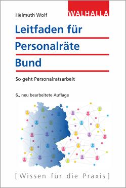 Leitfaden für Personalräte Bund von Wolf,  Helmuth