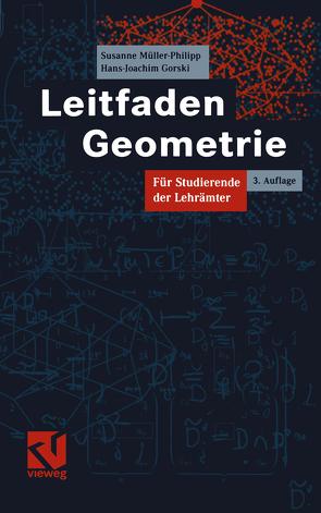Leitfaden Geometrie von Gorski,  Hans-Joachim, Müller-Philipp,  Susanne