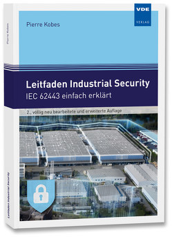 Leitfaden Industrial Security von Kobes,  Pierre