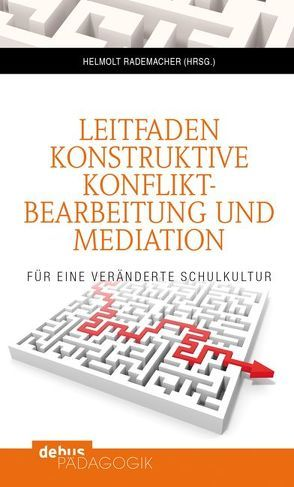 Leitfaden konstruktive Konfliktbearbeitung und Mediation von Rademacher,  Helmolt