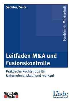 Leitfaden M&A und Fusionskontrolle von Seckler,  Dorothea, Seitz,  Claudia