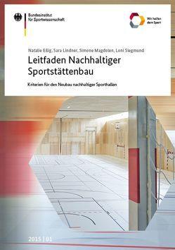 Leitfaden Nachhaltiger Sportstättenbau – Kriterien für den Neubau nachhaltiger Sporthallen von Eßig,  Natalie, Magdolen,  Simone, Sara,  Lindner, Siegmund,  Loni