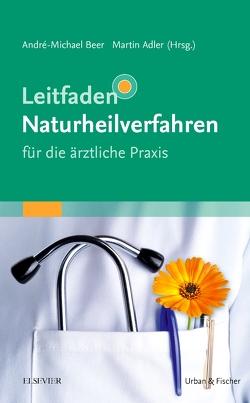 Leitfaden Naturheilverfahren – für die ärztliche Praxis von Adler,  Martin, Beer,  André-Michael