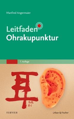 Leitfaden Ohrakupunktur von Angermaier,  Manfred