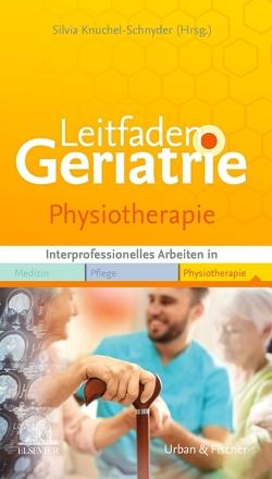 Leitfaden Geriatrie Physiotherapie von Knuchel-Schnyder,  Silvia