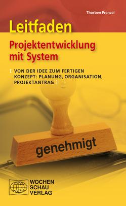 Leitfaden Projektentwicklung mit System von Prenzel,  Thorben