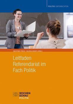 Leitfaden Referendariat im Fach Politi von Bäder,  Valeska, Frech,  Siegfried