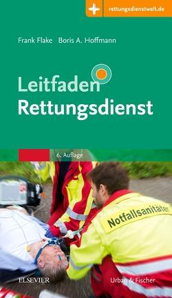 Leitfaden Rettungsdienst von Flake,  Frank, Hoffmann,  Boris A.