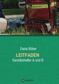 Leitfaden – Sanitätshelfer A und B von Böker,  Daria