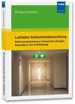 Leitfaden Sicherheitsbeleuchtung von Matheis,  Wolfgang